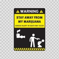 Funny Stay Away From My Marijuana 14180