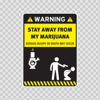 Funny Stay Away From My Marijuana 14181