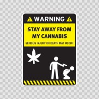 Funny Stay Away From My Cannabis 14182