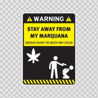 Funny Stay Away From My Marijuana 14183