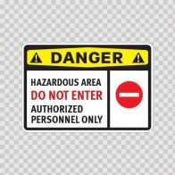 Danger Hazardous Area Do Not Enter Authorized Personnel Only 14229