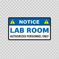 Notice Lab Room Authorized Personnel Only 14253