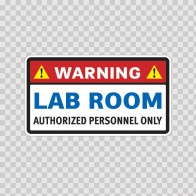Warning Lab Room Authorized Personnel Only 14263