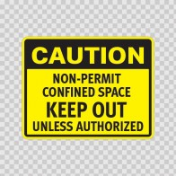 Caution. Non-Permit Confined Space Keep Out  Unless Authorized 14303