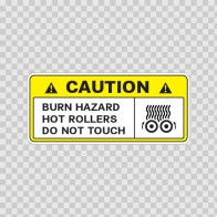 Caution Burn Hazard Hot Rollers Do Not Touch 14325