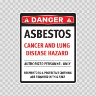 Danger Asbestos Cancer And Lung Disease Hazard. Authorized Personnel Only.. Respirators & Protective Clothing Are Required In This Area 14365