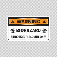 Warning Biohazard. Authorized Personnel Only. 14387