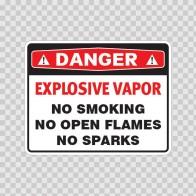 Danger Explosive Vapor No Smoking, No Open Flames, No Sparks 19088