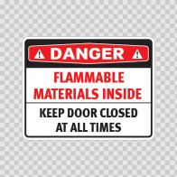 Danger Flammable Materials Inside Keep Door Closed At All Times 19089