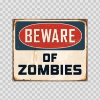 Beware Of Zombies Funny Sign 21682