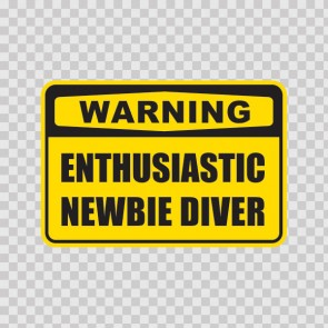 Warning Enthusiastic Newbie Diver 01874