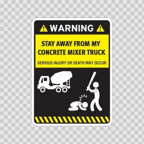 Funny Stay Away From My Concrete Mixer Truck 06429