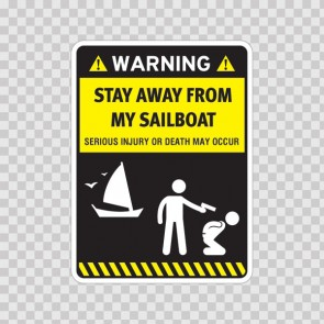 Funny Stay Away From My Sailboat 06590