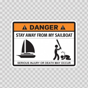 Funny Stay Away From My Sailboat 06591