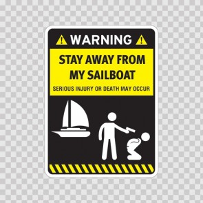 Funny Stay Away From My Sailboat 06593