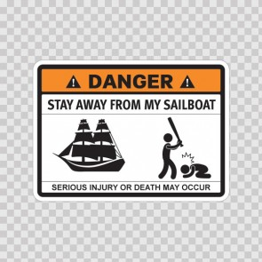 Funny Stay Away From My Sailboat 06594