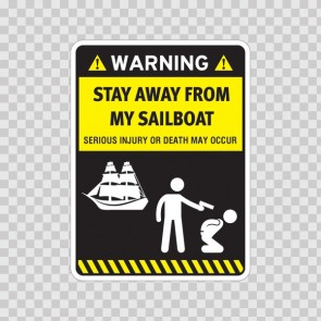 Funny Stay Away From My Sailboat 06596