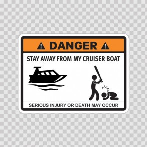 Funny Stay Away From My Cruiser Boat 06597