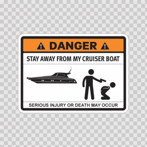 Funny Stay Away From My Cruiser Boat 06598