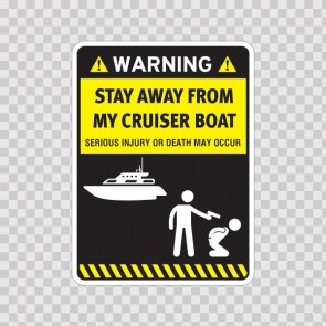 Funny Stay Away From My Cruiser Boat 06717