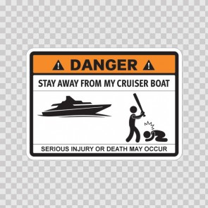 Funny Stay Away From My Cruiser Boat 06718