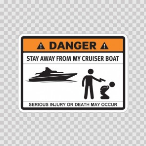 Funny Stay Away From My Cruiser Boat 06719