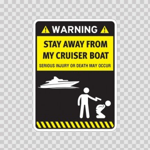 Funny Stay Away From My Cruiser Boat 06720