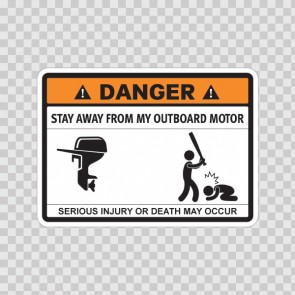 Funny Stay Away From My Outboard Motor 06721