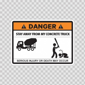 Funny Stay Away From My Concrete Truck 06778