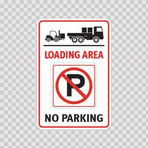 Loading Area No Parking Sign 11270
