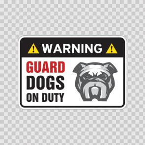 Warning Guard Dogs On Duty Sign 11813