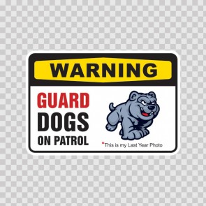 Guard Dogs On Patrol Sign 12110