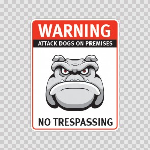 Warning Attack Dog On Premises. No Trespassing 12840