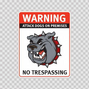 Warning Attack Dog On Premises. No Trespassing 12841