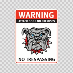 Warning Attack Dog On Premises. No Trespassing 12842
