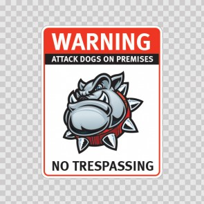 Warning Attack Dog On Premises. No Trespassing 12843