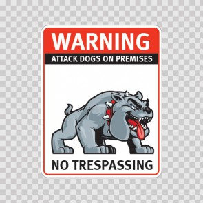 Warning Attack Dog On Premises. No Trespassing 12844