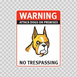 Warning Attack Dog On Premises. No Trespassing 12846