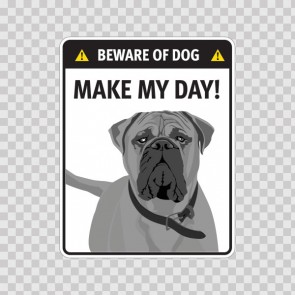 Funny Sign Beware Of Dog. Make My Day 12883
