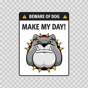 Funny Sign Beware Of Dog. Make My Day 12884