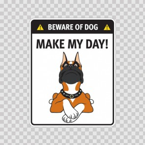 Funny Sign Beware Of Dog. Make My Day 12886