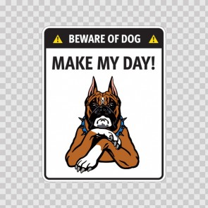 Funny Sign Beware Of Dog. Make My Day 12887
