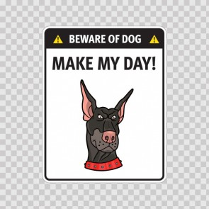 Funny Sign Beware Of Dog. Make My Day 12889