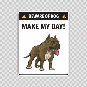 Funny Sign Beware Of Dog. Make My Day 12890