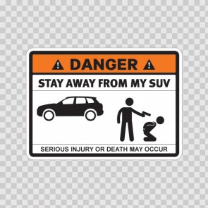 Danger Funny Stay Away From My Suv 13639