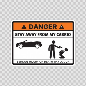 Danger Funny Stay Away From My Cabrio 13640
