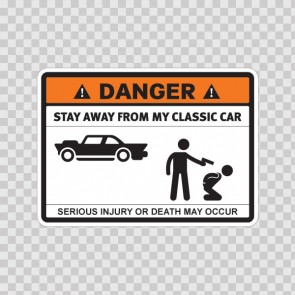 Danger Funny Stay Away From My Classic Car 13642