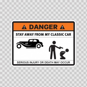 Danger Funny Stay Away From My Classic Car 13643
