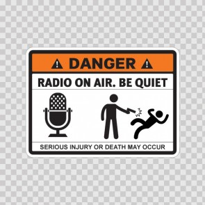 Danger Radio On Air. Be Quiet 13662