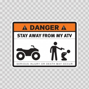 Danger Funny Stay Away From My Atv 13669
